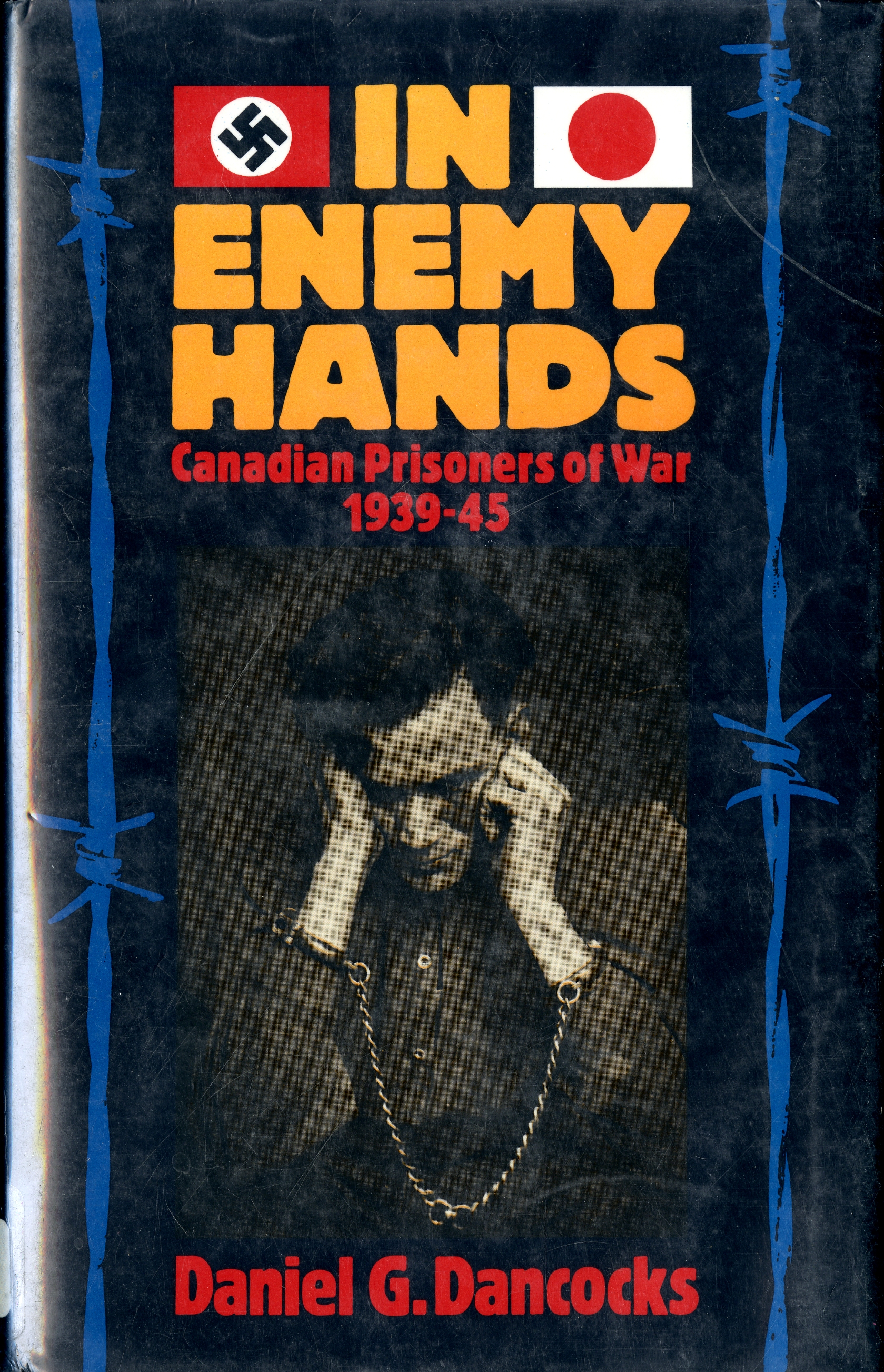 "Cover of ""In Enemy Hands"" by Daniel G. Dancocks. Cover has image of imprisoned man."