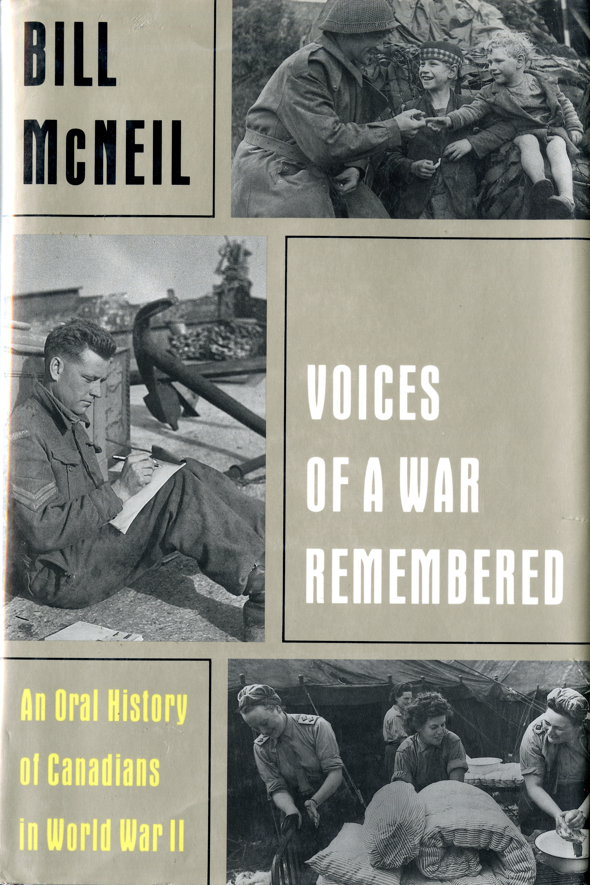 "Cover of 'Voices of a War Remembered; An oral History of Canadians to World War II"" by Bill McNeil."